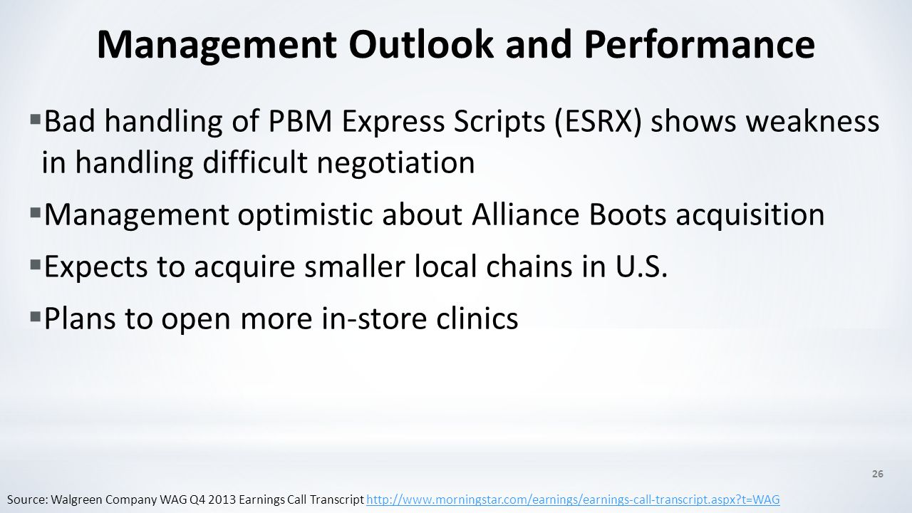  Bad handling of PBM Express Scripts (ESRX) shows weakness in handling difficult negotiation  Management optimistic about Alliance Boots acquisition