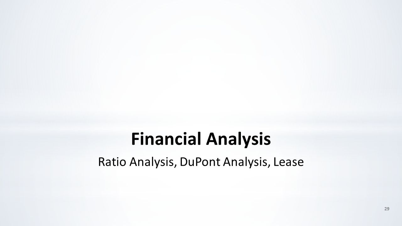 Financial Analysis Ratio Analysis, DuPont Analysis, Lease 29