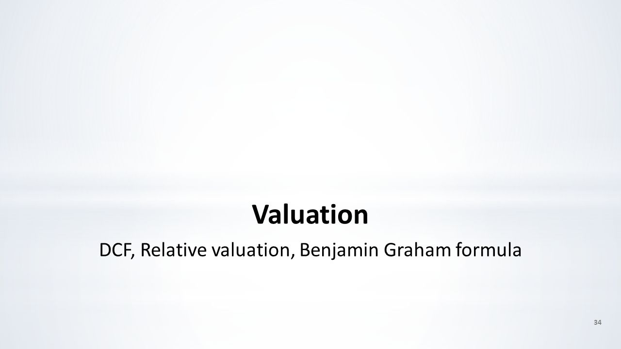 Valuation DCF, Relative valuation, Benjamin Graham formula 34