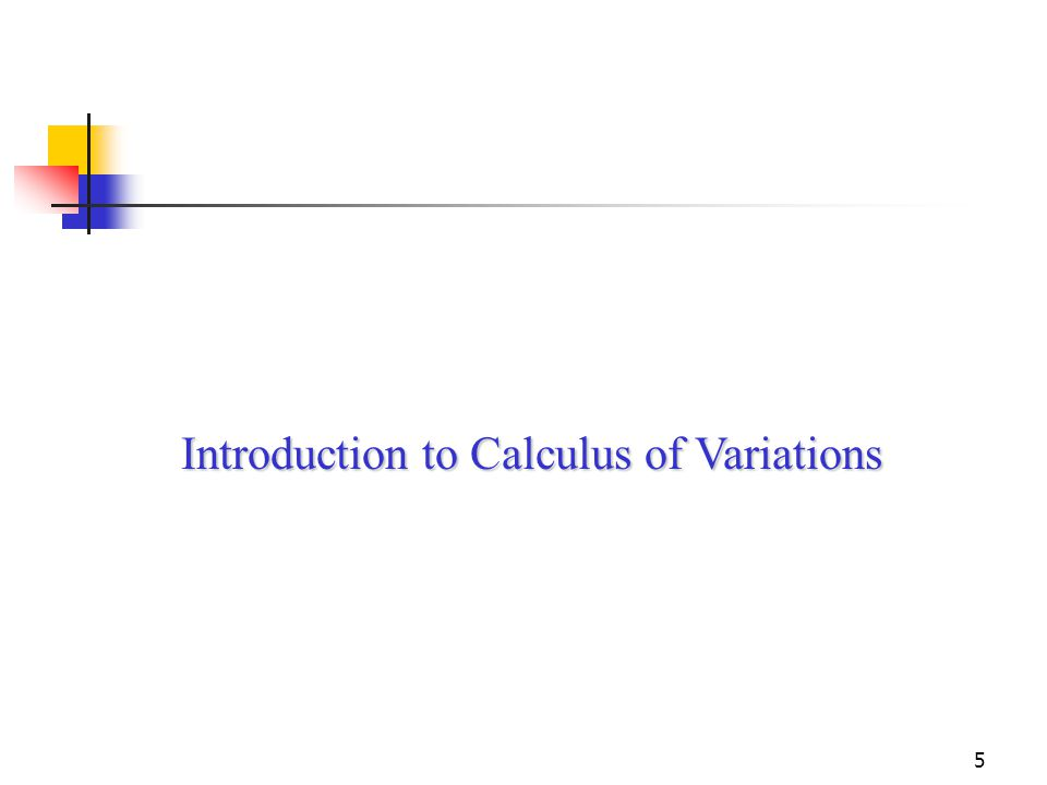 5 Introduction to Calculus of Variations
