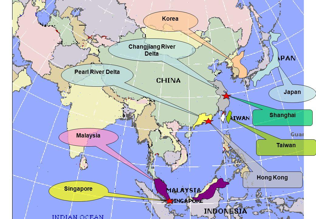 Japan Taiwan Korea Pearl River Delta Hong Kong Malaysia Singapore Changjiang River Delta Shanghai