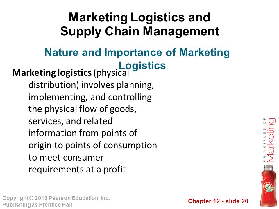 Chapter 12 - slide 20 Copyright © 2010 Pearson Education, Inc. Publishing as Prentice Hall Marketing Logistics and Supply Chain Management Marketing l