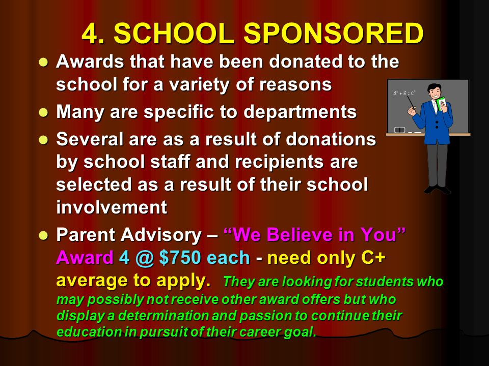 4. SCHOOL SPONSORED Awards that have been donated to the school for a variety of reasons Awards that have been donated to the school for a variety of