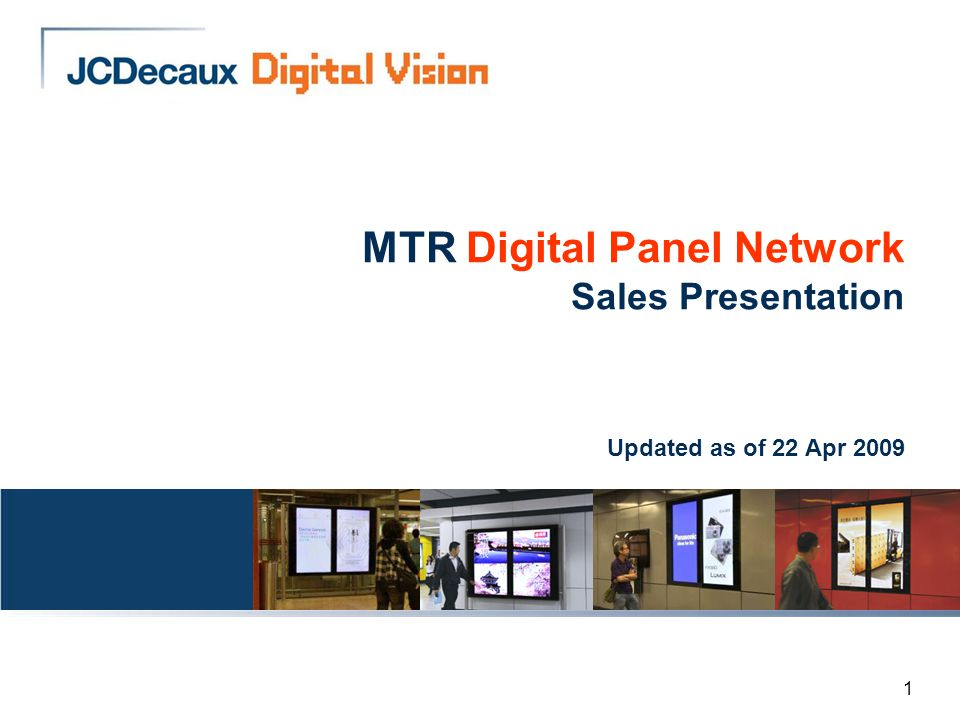 1 MTR Digital Panel Network Sales Presentation Updated as of 22 Apr 2009