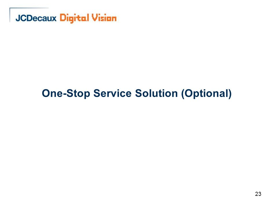 23 One-Stop Service Solution (Optional)