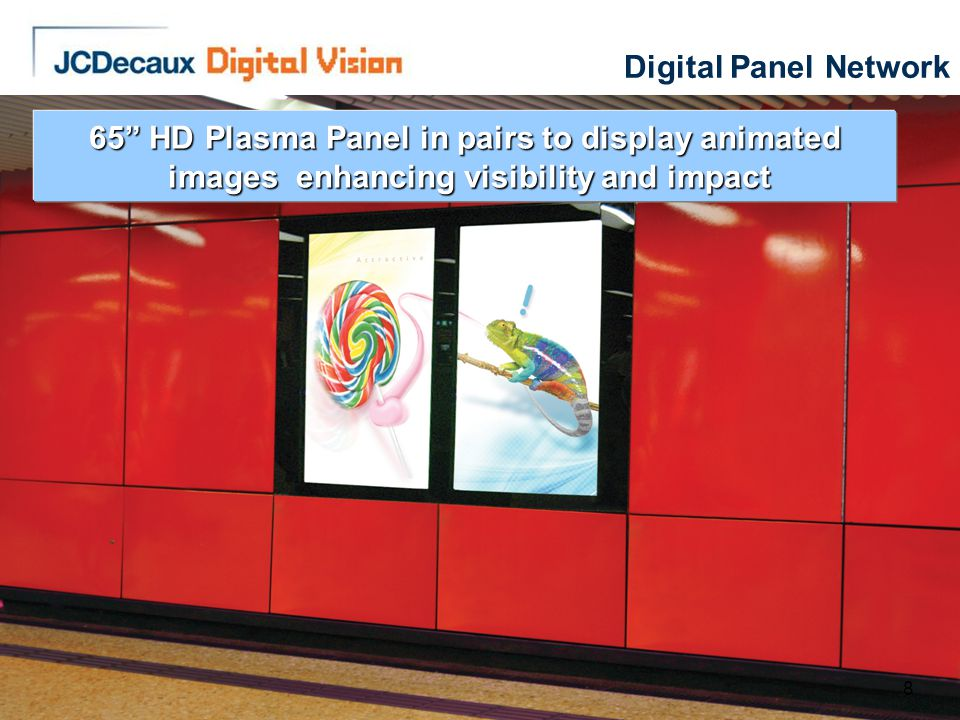 88 65 HD Plasma Panel in pairs to display animated images enhancing visibility and impact images enhancing visibility and impact Digital Panel Network