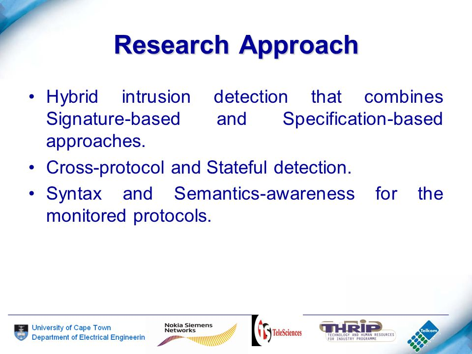 Research Approach Hybrid intrusion detection that combines Signature-based and Specification-based approaches.