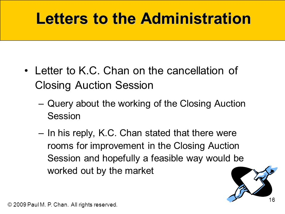 © 2009 Paul M. P. Chan. All rights reserved. Letters to the Administration Letter to K.C. Chan on the cancellation of Closing Auction Session –Query a