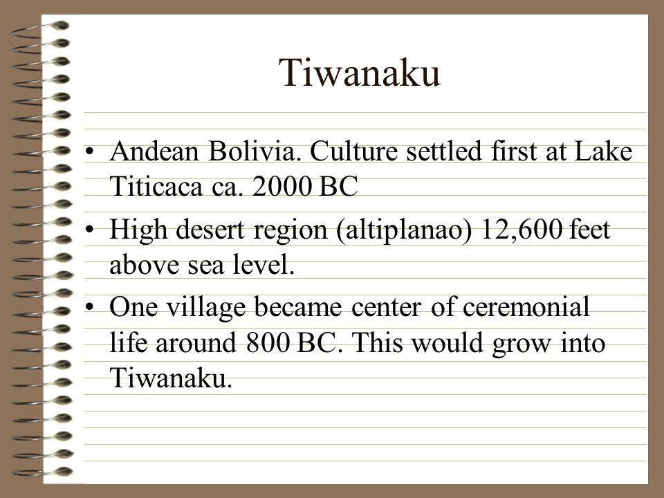 Tiwanaku Andean Bolivia. Culture settled first at Lake Titicaca ca.