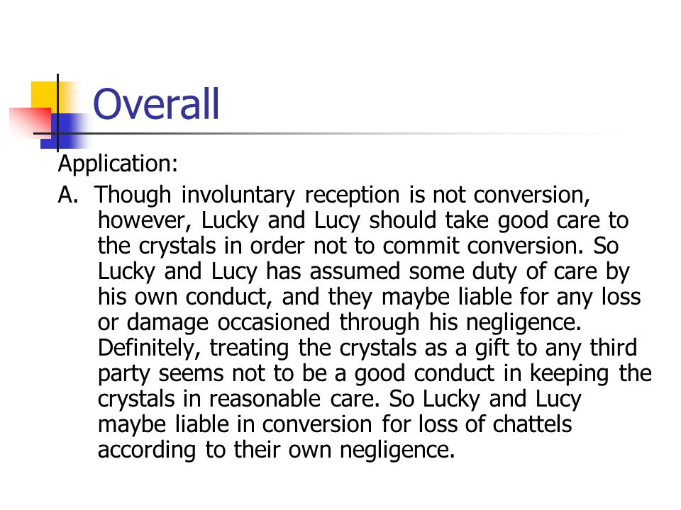 Overall Application: A. Though involuntary reception is not conversion, however, Lucky and Lucy should take good care to the crystals in order not to