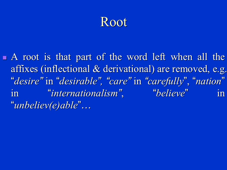 Some other terms Root Root Stem Stem Base Base