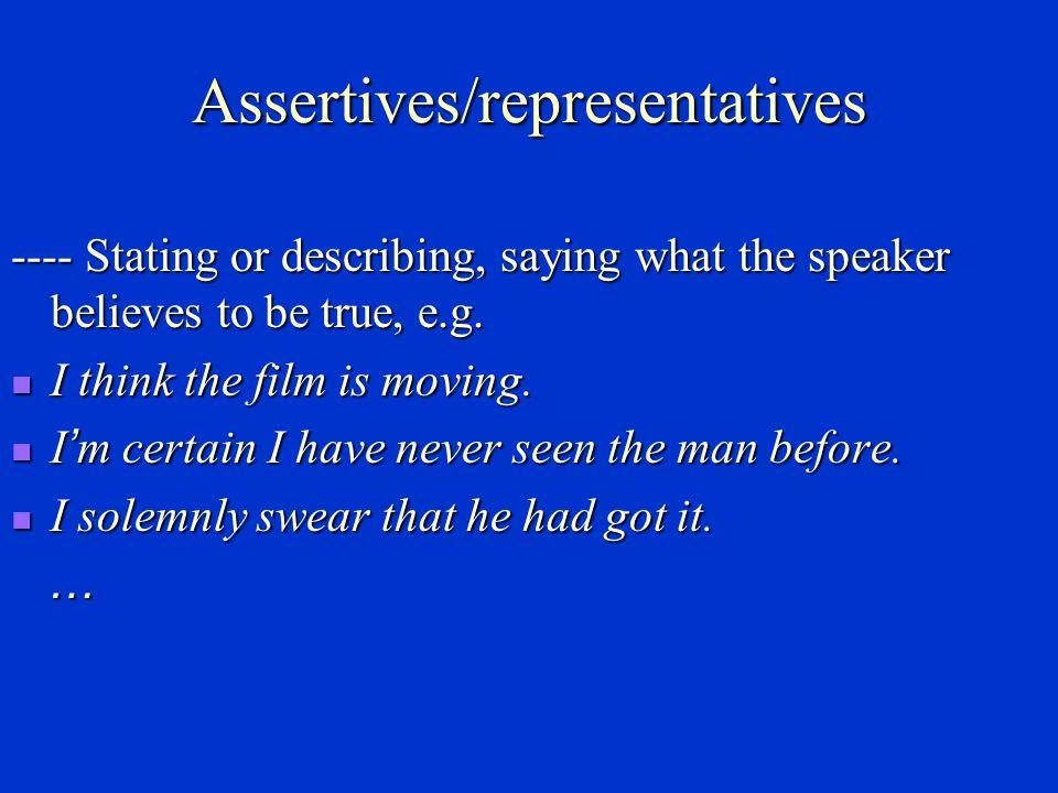 Searle ' s classification of speech acts (1969) Assertives/representatives( 陈述 ) Assertives/representatives( 陈述 ) Directives( 指令 ) Directives( 指令 ) Commissives( 承诺 ) Commissives( 承诺 ) Expressives( 表达 ) Expressives( 表达 ) Declarations( 宣布 ) Declarations( 宣布 )