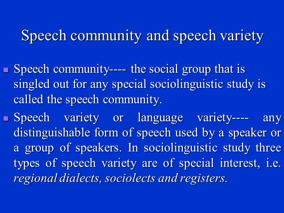The relatedness between language and society ----There are many indications of the inter-relationship between language and society.