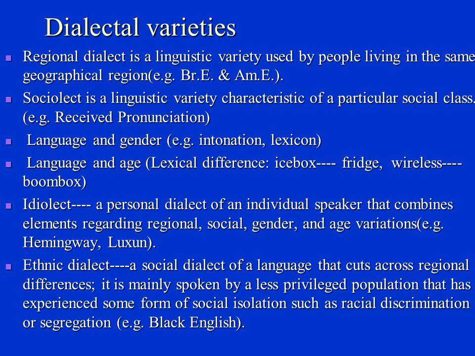 Varieties of language Dialectal varieties Dialectal varieties Register Register Degree of formality Degree of formality