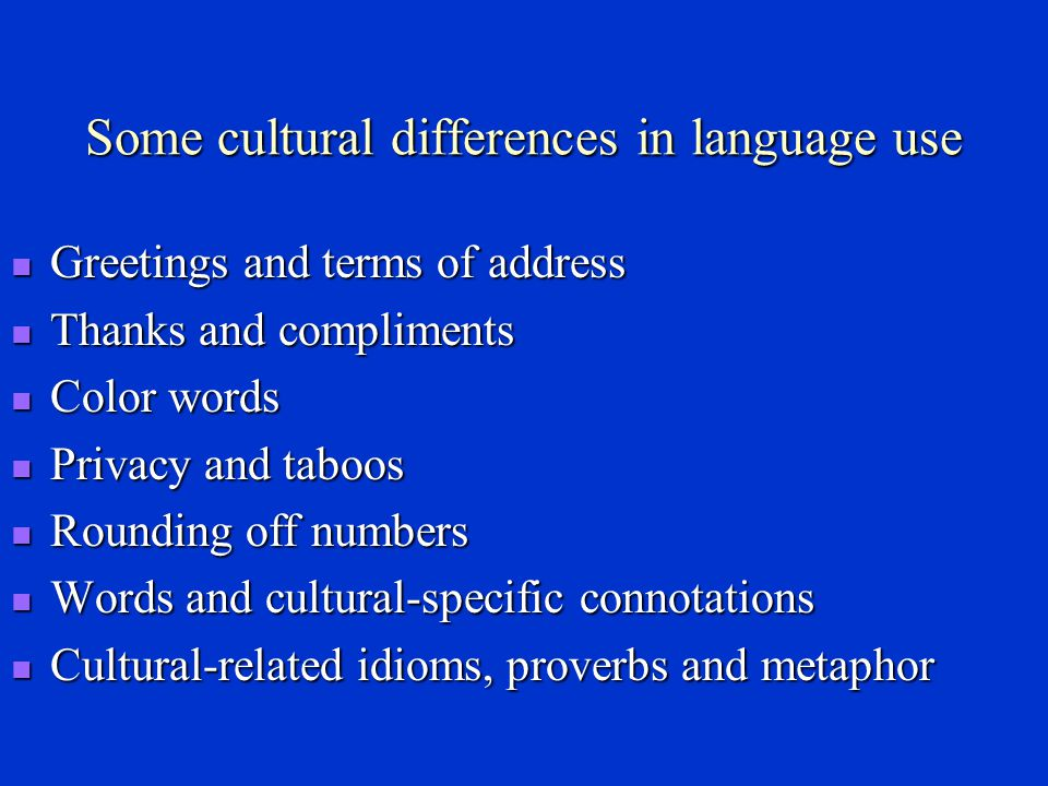 Linguistic evidence of cultural differences Denotative meaning ---- a meaning that can be found in a dictionary.
