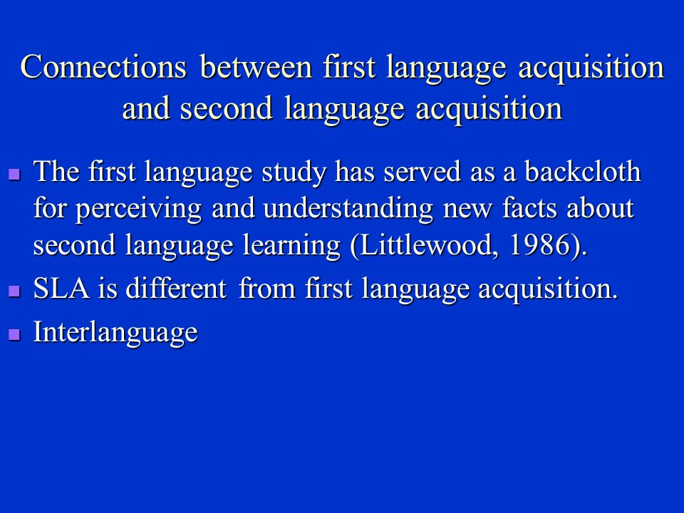 Chapter 11 Second Language Acquisition Second Language Acquisition ---- formally established itself as a discipline around the 1970s, refers to the systematic study of how one person acquires a second language subsequent to his native language.