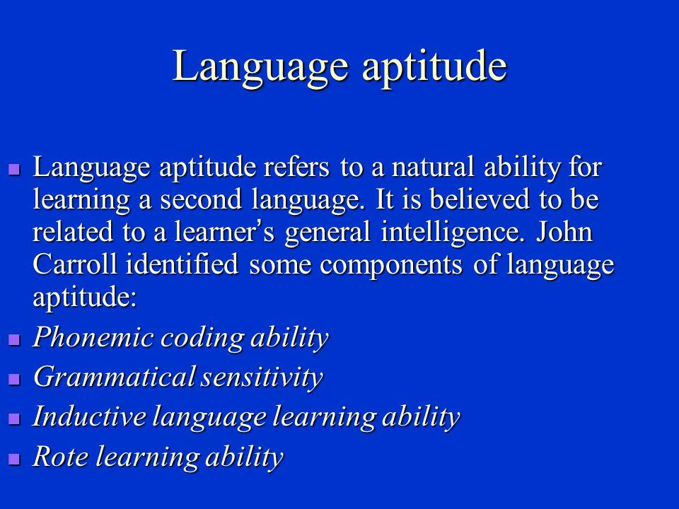 Individual differences Language aptitude Language aptitude Motivation Motivation Learning strategies Learning strategies Age of acquisition Age of acquisition Personality Personality
