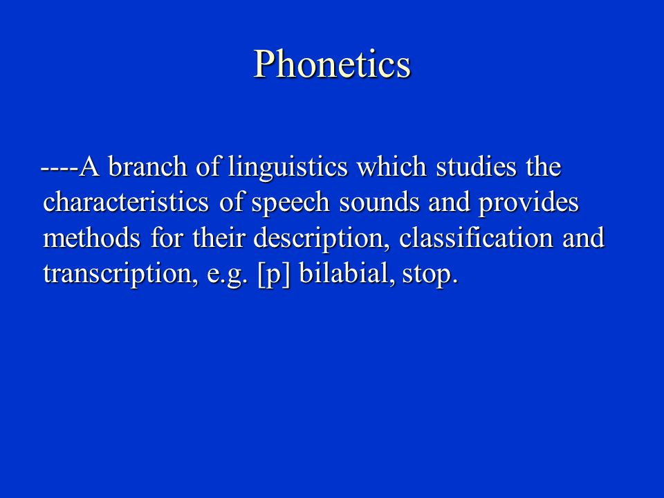 Chapter 2 Phonology Language is primarily vocal.The primary medium of human language is sound.