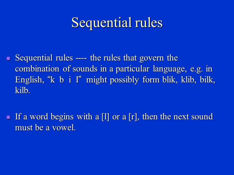 Some rules of phonology Sequential rules Sequential rules Assimilation rule Assimilation rule Deletion rule Deletion rule