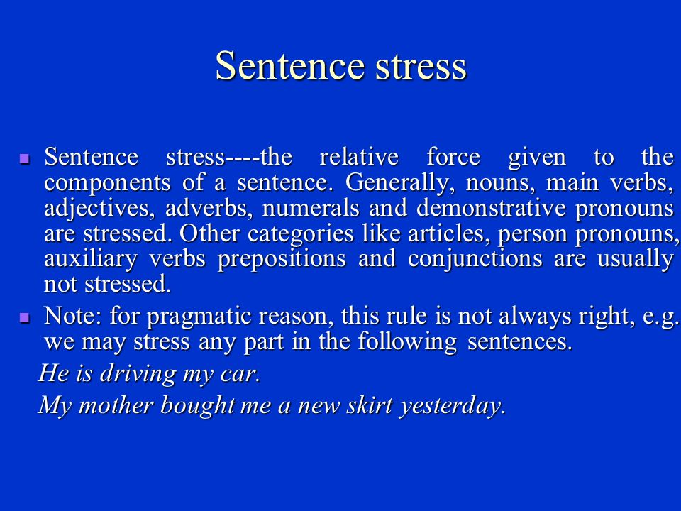 Word stress The meaning-distinctive role played by word stress is also manifested in the combinations of -ing forms and nouns: The meaning-distinctive role played by word stress is also manifested in the combinations of -ing forms and nouns: modifier: 5 dining-room; 5 readingroom; 5 sleepingbag … doer: sleeping 5 baby; swimming 5 fish; flying 5 plane …