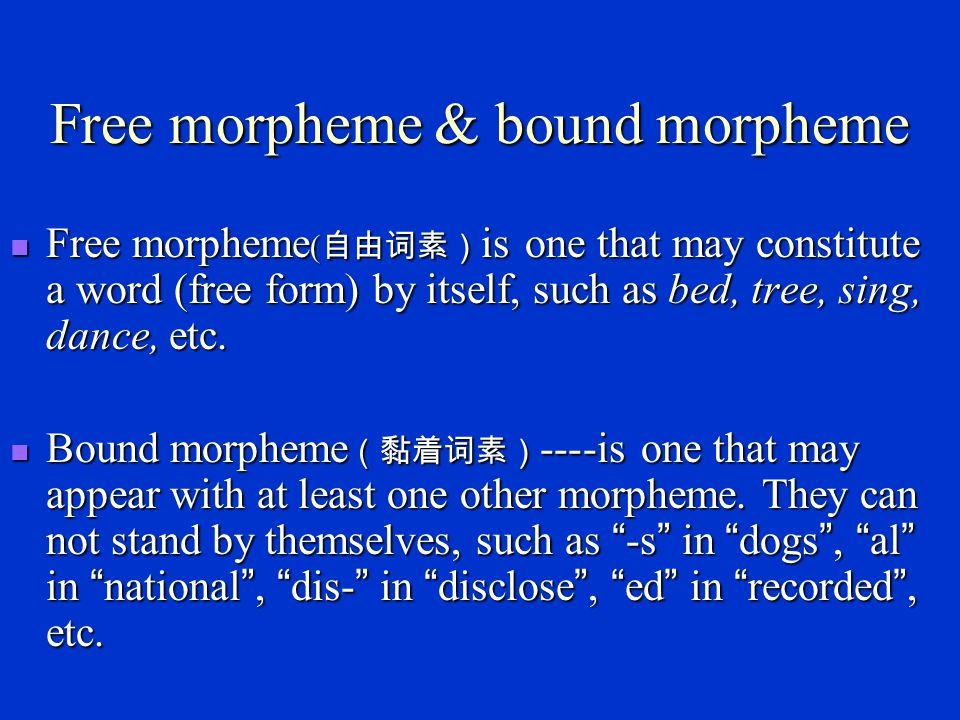 Affix Prefix ---- morphemes that occur only before others, e.g.