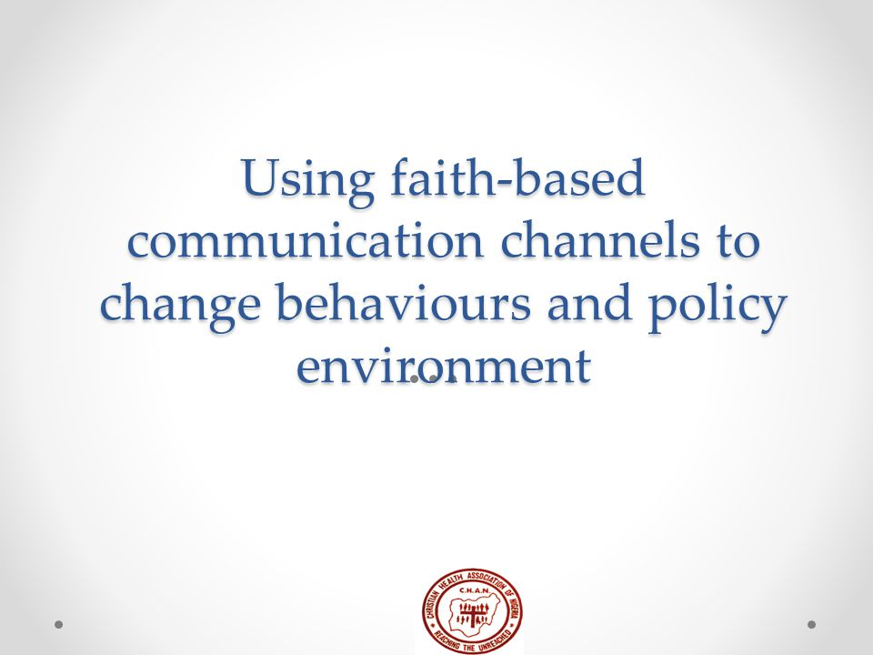 Using faith-based communication channels to change behaviours and policy environment