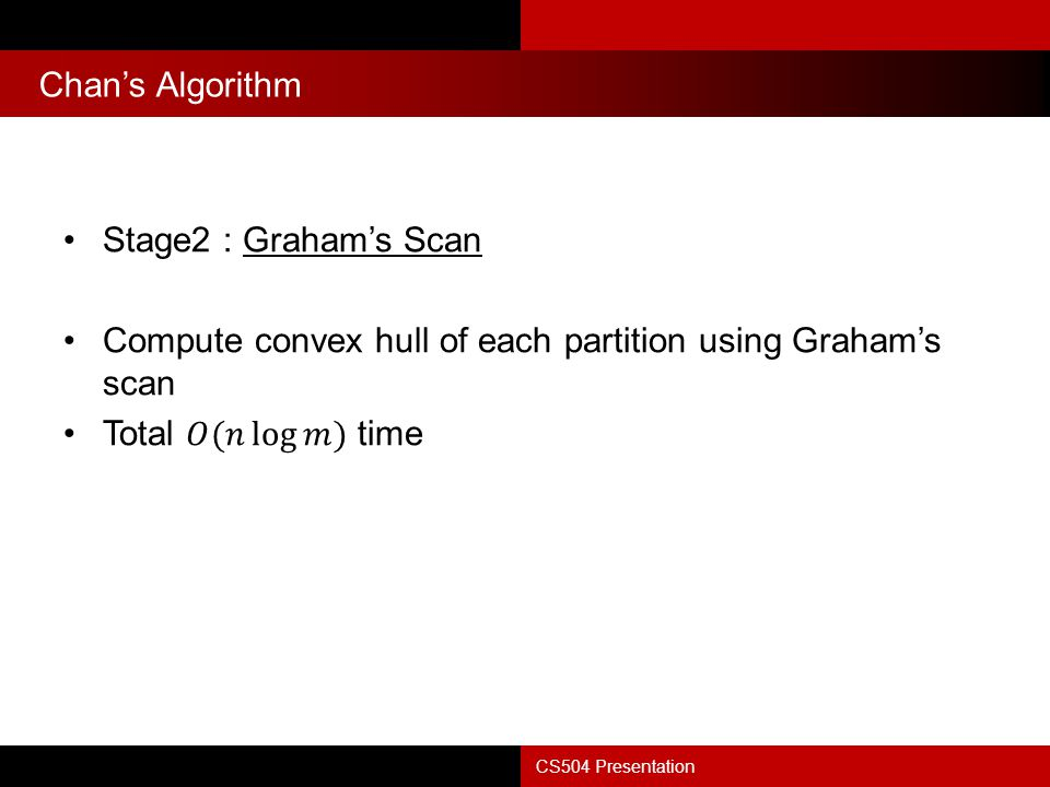 Chan's Algorithm CS504 Presentation Find the point that maximize the angle in each hull lowest pt 1