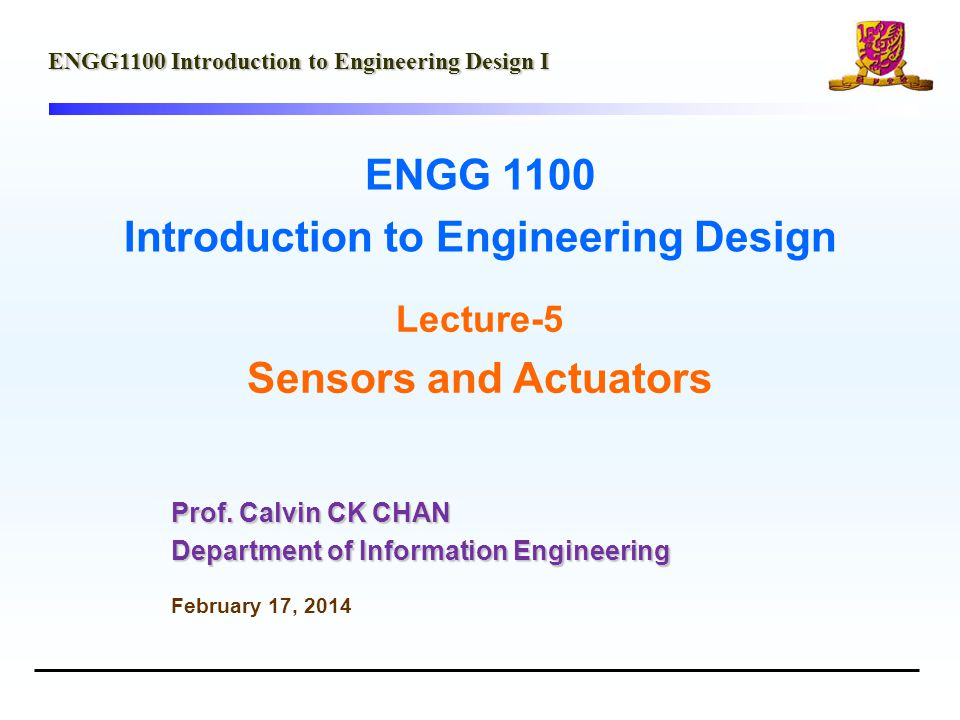ENGG 1100 Introduction to Engineering Design ENGG1100 Introduction to Engineering Design I Prof.