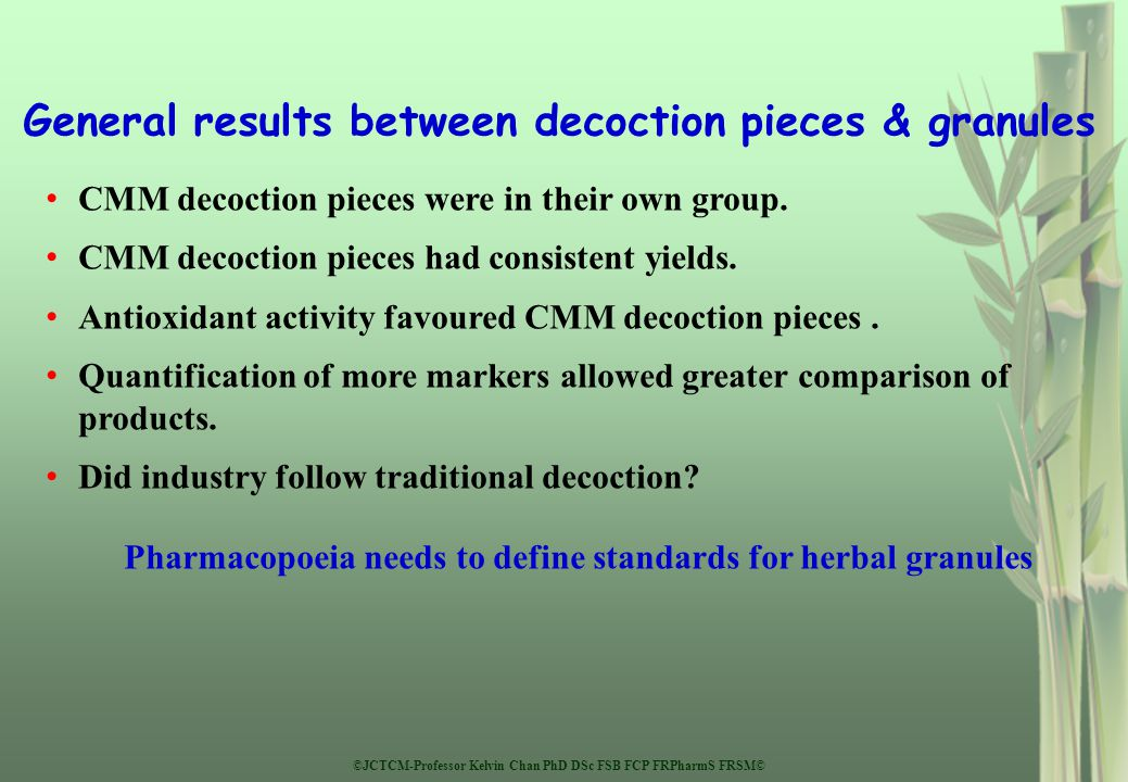 ©JCTCM-Professor Kelvin Chan PhD DSc FSB FCP FRPharmS FRSM© General results between decoction pieces & granules CMM decoction pieces were in their own group.