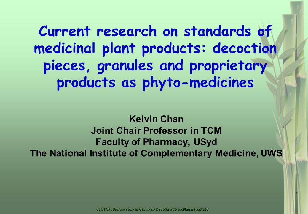 ©JCTCM-Professor Kelvin Chan PhD DSc FSB FCP FRPharmS FRSM©
