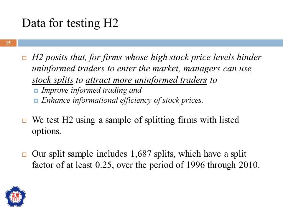 Data for testing H2  H2 posits that, for firms whose high stock price levels hinder uninformed traders to enter the market, managers can use stock sp