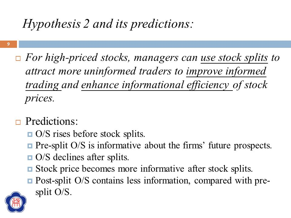 Hypothesis 2 and its predictions:  For high-priced stocks, managers can use stock splits to attract more uninformed traders to improve informed tradi