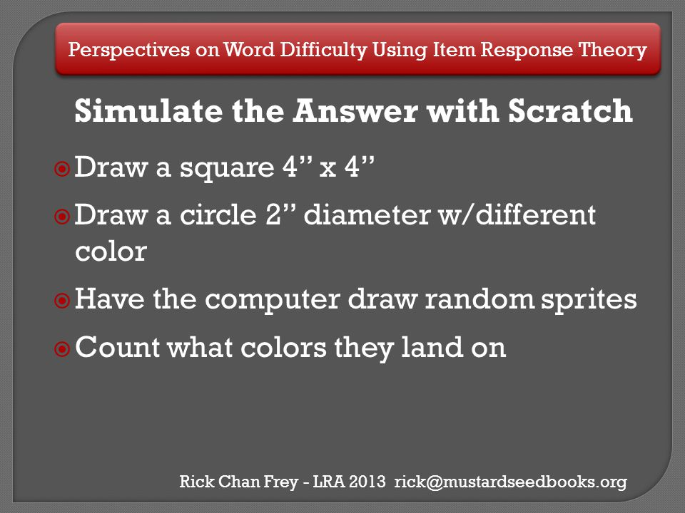 """Simulate the Answer with Scratch  Draw a square 4"""" x 4""""  Draw a circle 2"""" diameter w/different color  Have the computer draw random sprites  Count"""