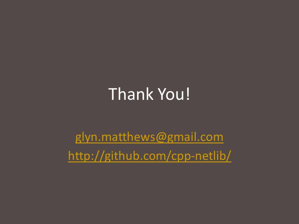 Thank You! glyn.matthews@gmail.com http://github.com/cpp-netlib/
