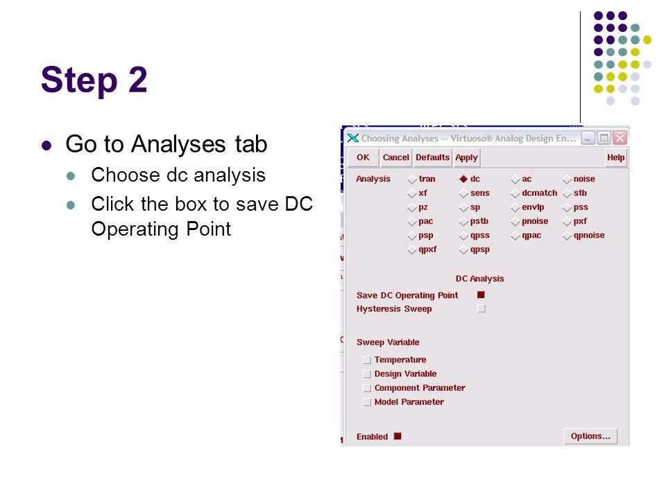 Step 3 Add variables from schematic Variables > Copy from Cellview Input variable values