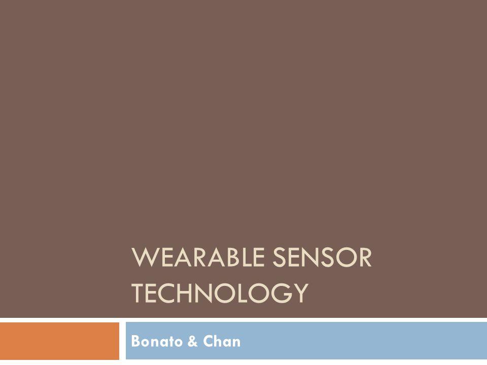 WEARABLE SENSOR TECHNOLOGY Bonato & Chan