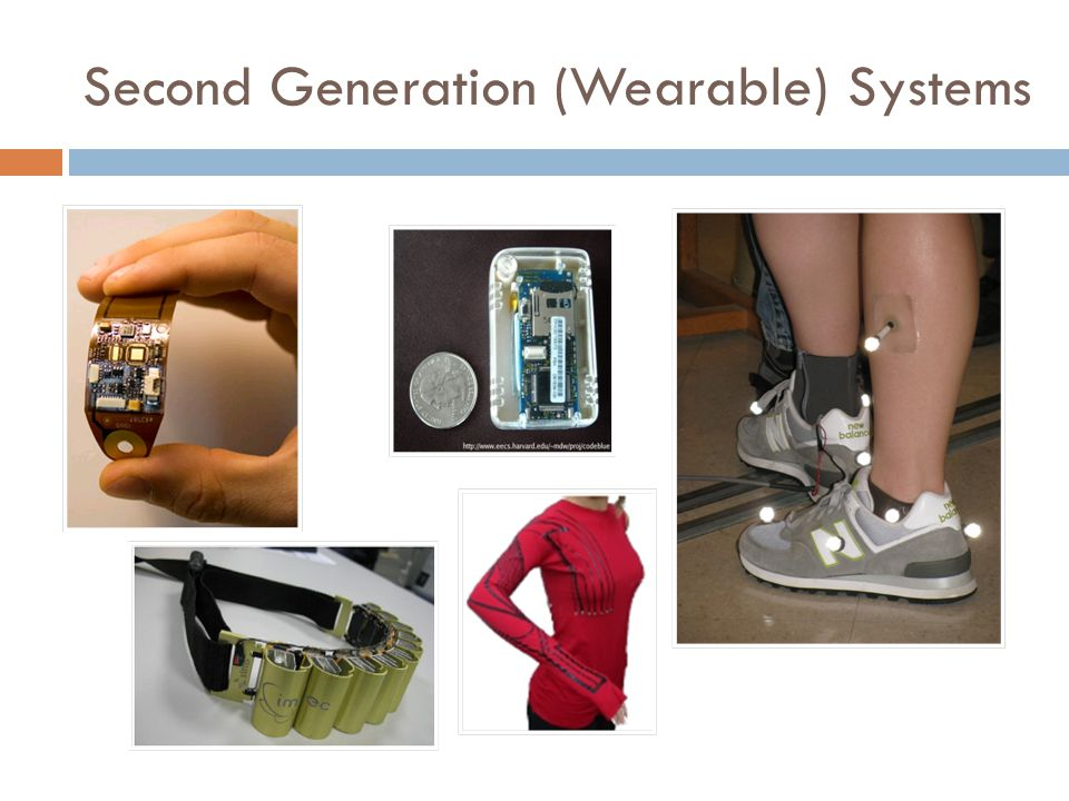Second Generation (Wearable) Systems