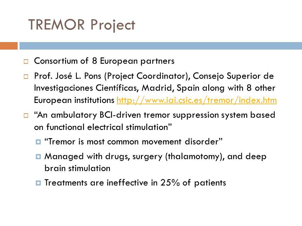 TREMOR Project  Consortium of 8 European partners  Prof.