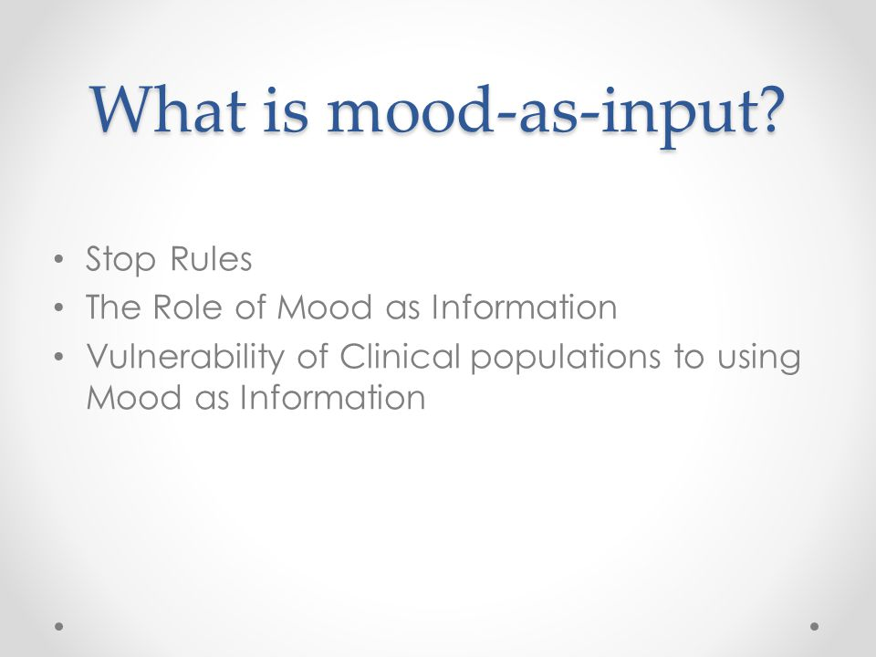 What is mood-as-input.