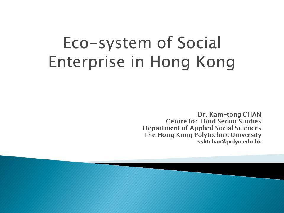 Dr. Kam-tong CHAN Centre for Third Sector Studies Department of Applied Social Sciences The Hong Kong Polytechnic University ssktchan@polyu.edu.hk Eco