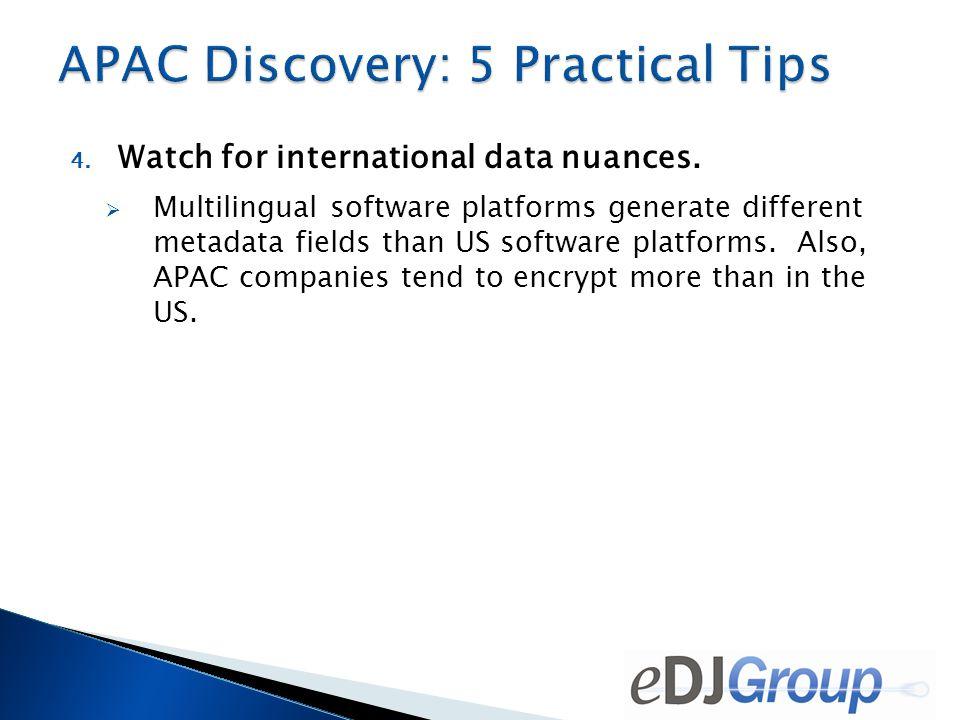 4.Watch for international data nuances.