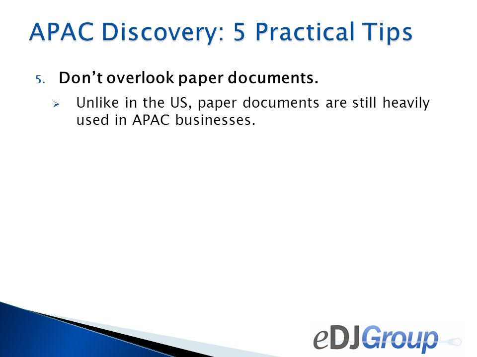5.Don't overlook paper documents.