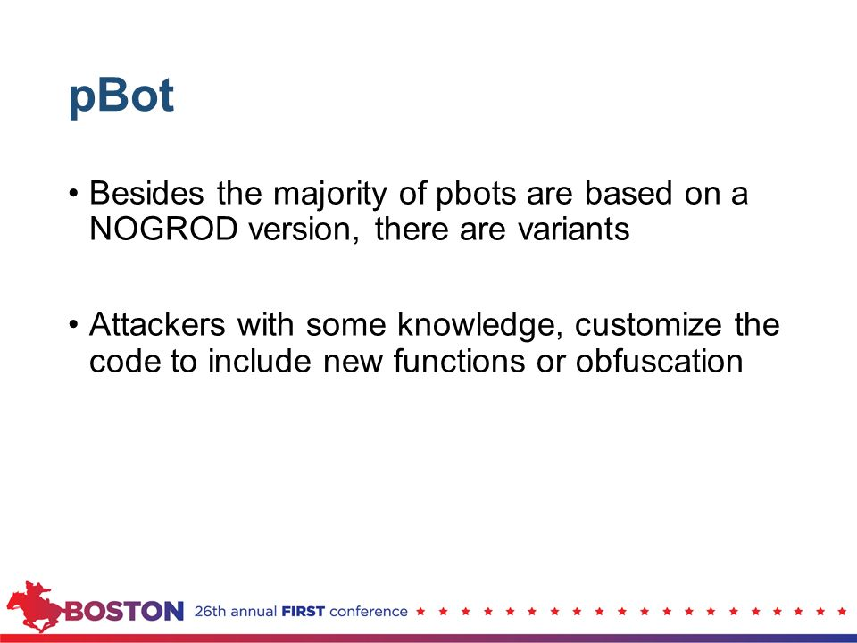 pBot Besides the majority of pbots are based on a NOGROD version, there are variants Attackers with some knowledge, customize the code to include new