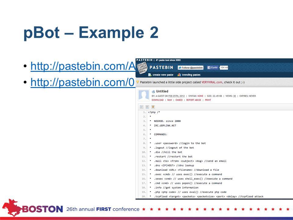 pBot – Example 2 http://pastebin.com/ABEYYCYW http://pastebin.com/0KSzLHZX
