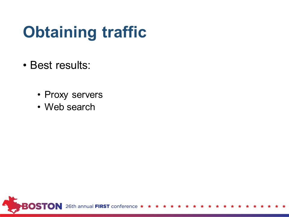 Obtaining traffic Best results: Proxy servers Web search