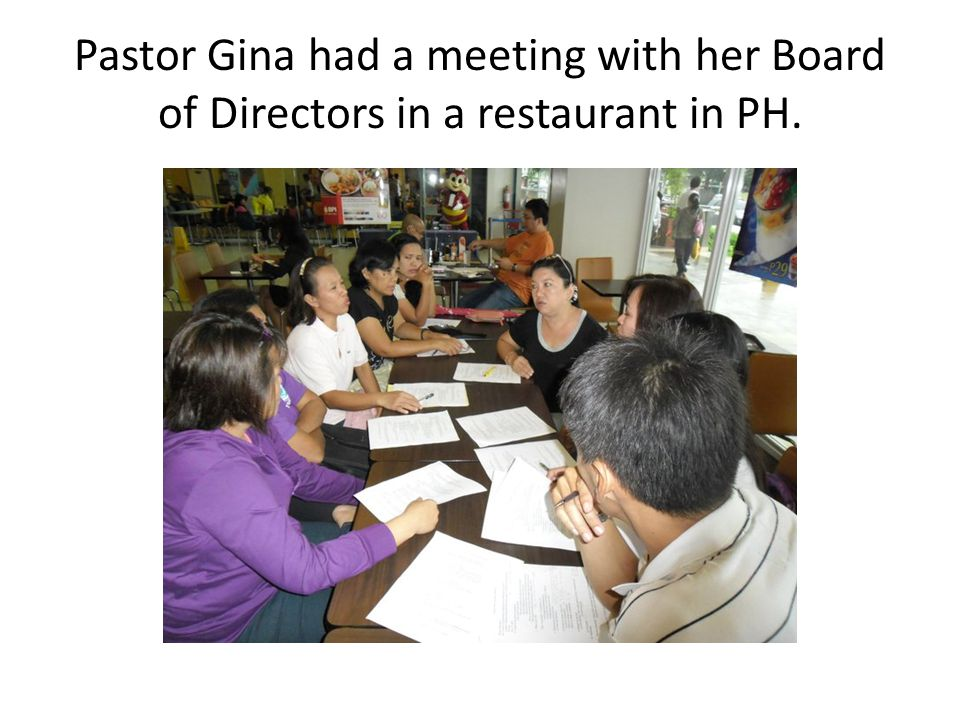 Pastor Gina had a meeting with her Board of Directors in a restaurant in PH.