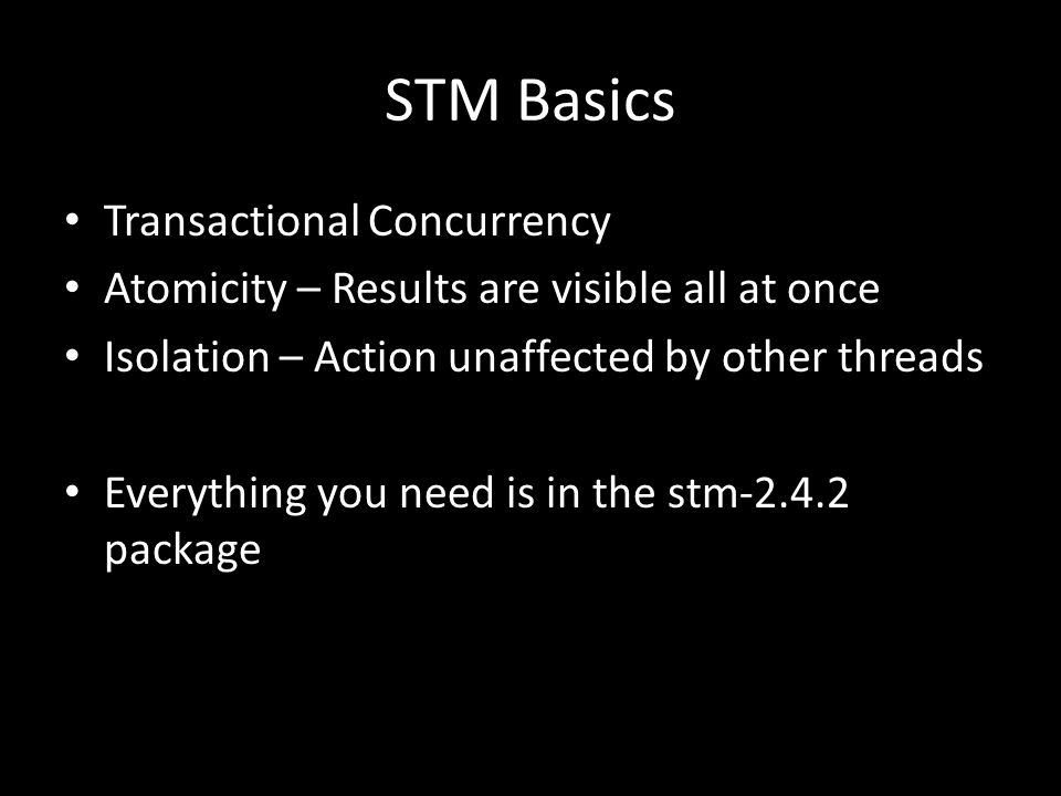 References Composable Memory Transactions Beautiful Concurrency STM Retrospective for.Net Gists: – Sample 1 Sample 1