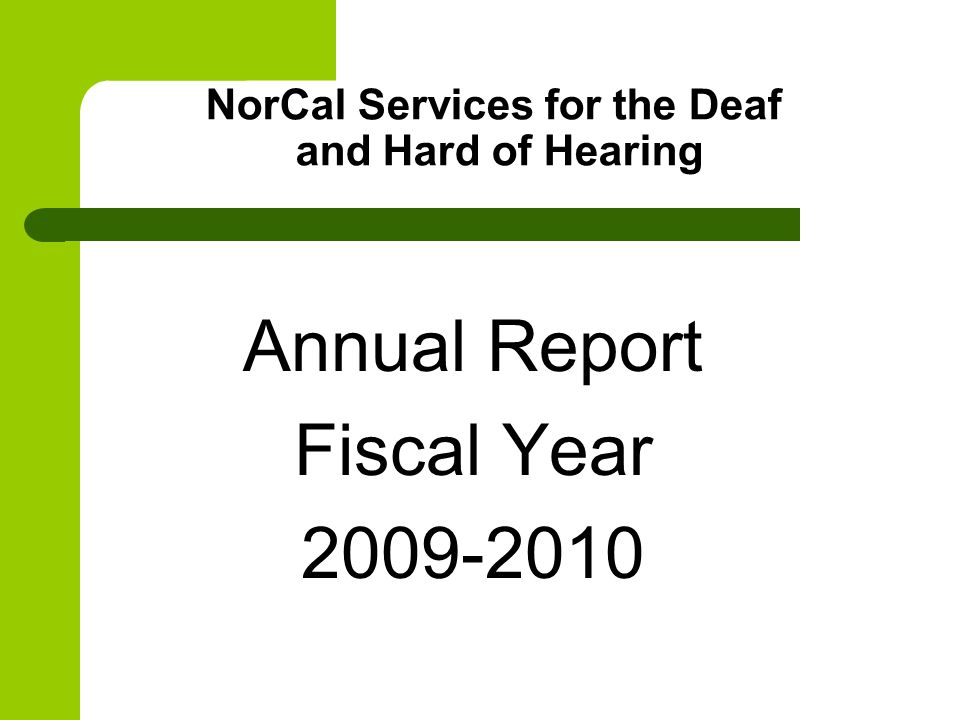 NorCal Services for the Deaf and Hard of Hearing Annual Report Fiscal Year 2009-2010