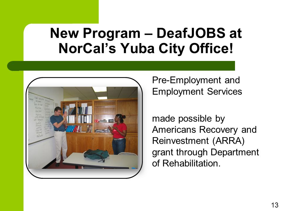 New Program – DeafJOBS at NorCal's Yuba City Office.