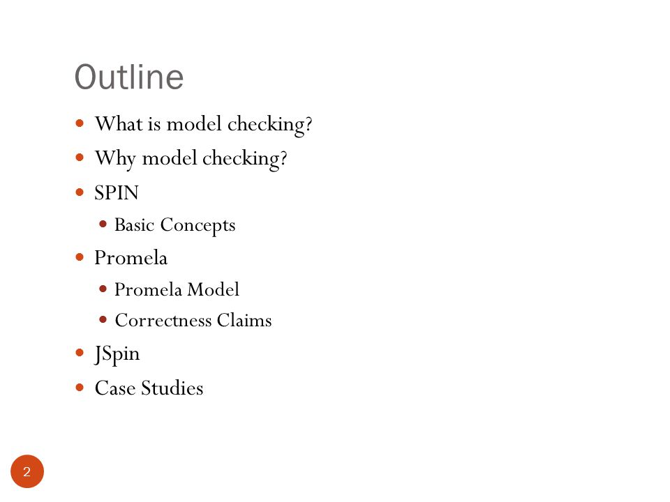 Outline 2 What is model checking. Why model checking.